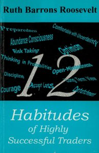 Twelve Habitudes of Highly Successful Traders