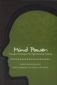Mind Power: Thought Techniques for High-Powered Trading